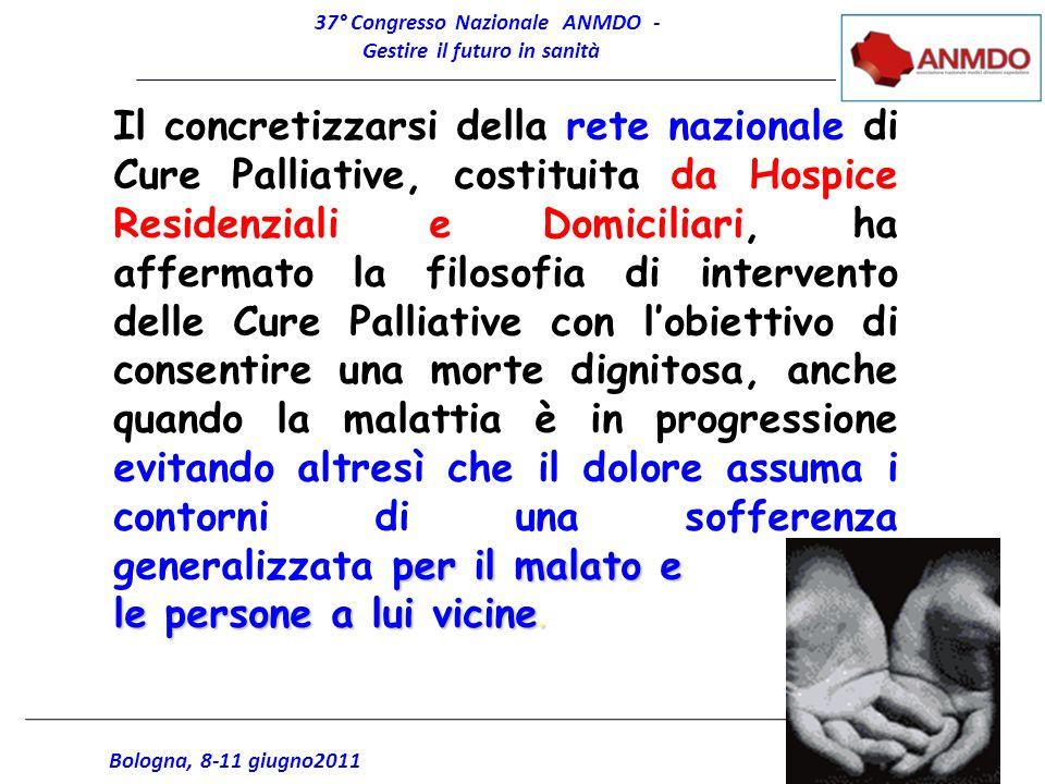 37° Congresso Nazionale ANMDO - Gestire il futuro in sanità Bologna, 8-11 giugno2011 per il malato e Il concretizzarsi della rete nazionale di Cure Pa