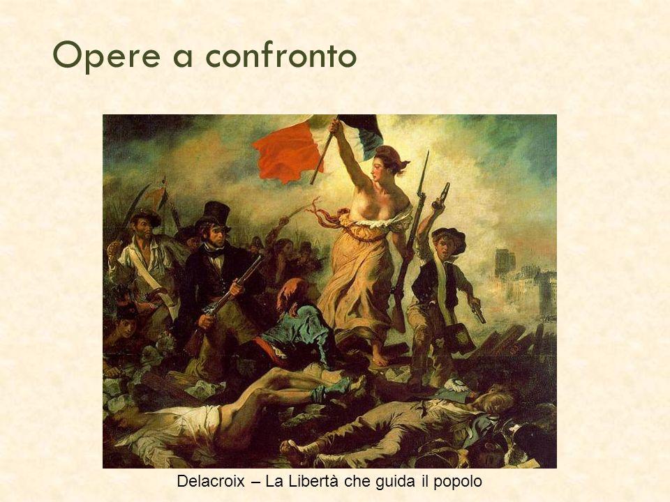 Opere a confronto Delacroix – La Libertà che guida il popolo