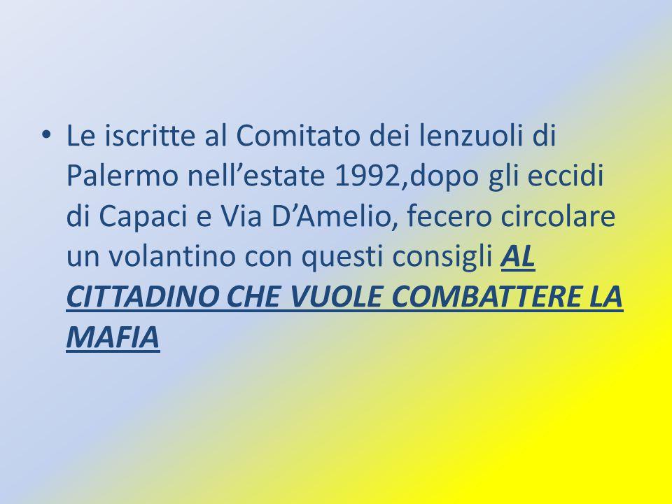 Le iscritte al Comitato dei lenzuoli di Palermo nellestate 1992,dopo gli eccidi di Capaci e Via DAmelio, fecero circolare un volantino con questi cons