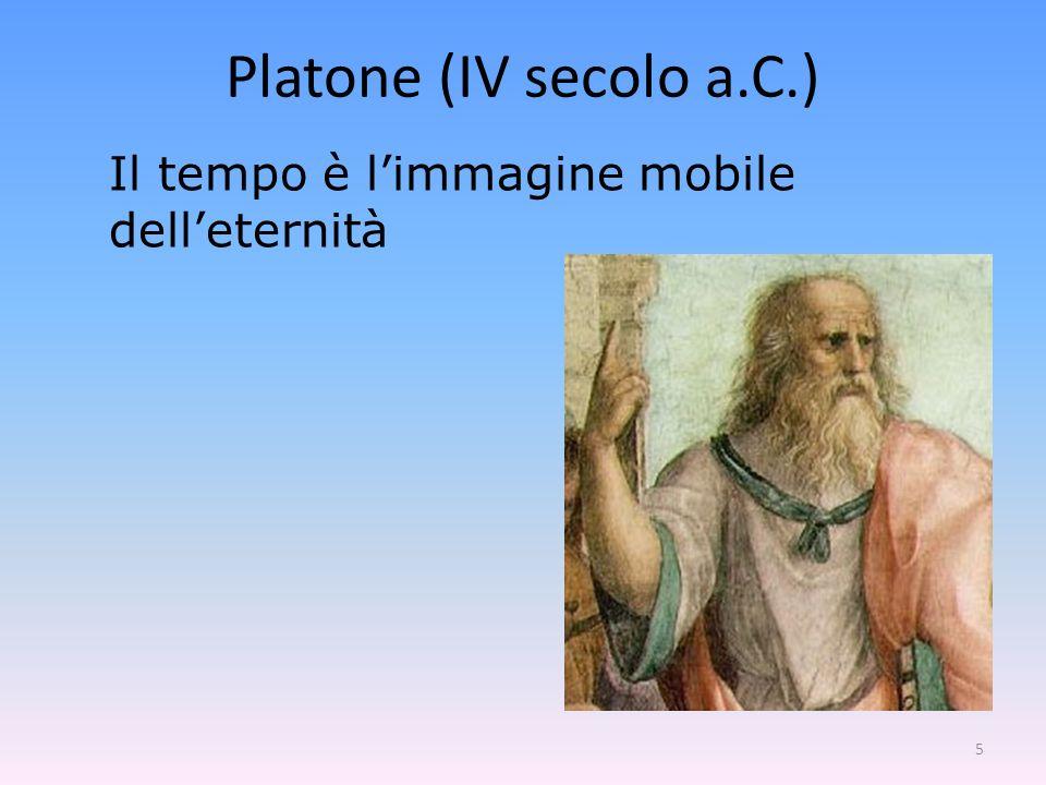 5 Il tempo è limmagine mobile delleternità Platone (IV secolo a.C.)
