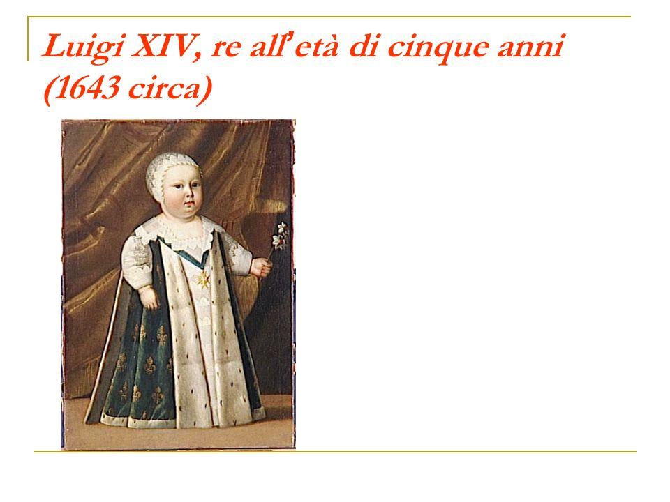 Luigi XIV all età di quattordici anni (1652 circa) Proclamato sovrano alletà di cinque anni, alla morte del padre, Luigi XIV assume il potere solo dopo la morte del cardinale Mazzarino, alla fine del 1661