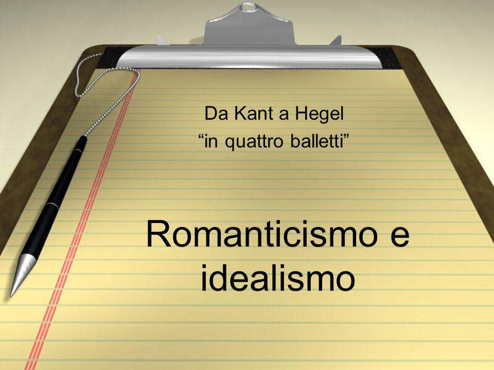 Romanticismo e idealismo Da Kant a Hegel in quattro balletti