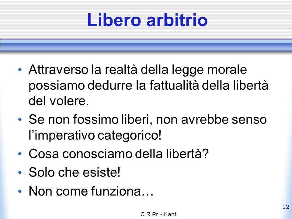 C.R.Pr.- Kant 23 Felicità Virtù = rispetto disinteressato della legge morale = bene supremo.