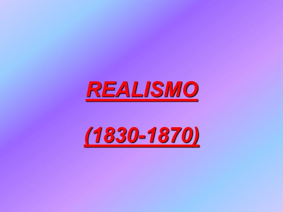 REALISMO (1830-1870)