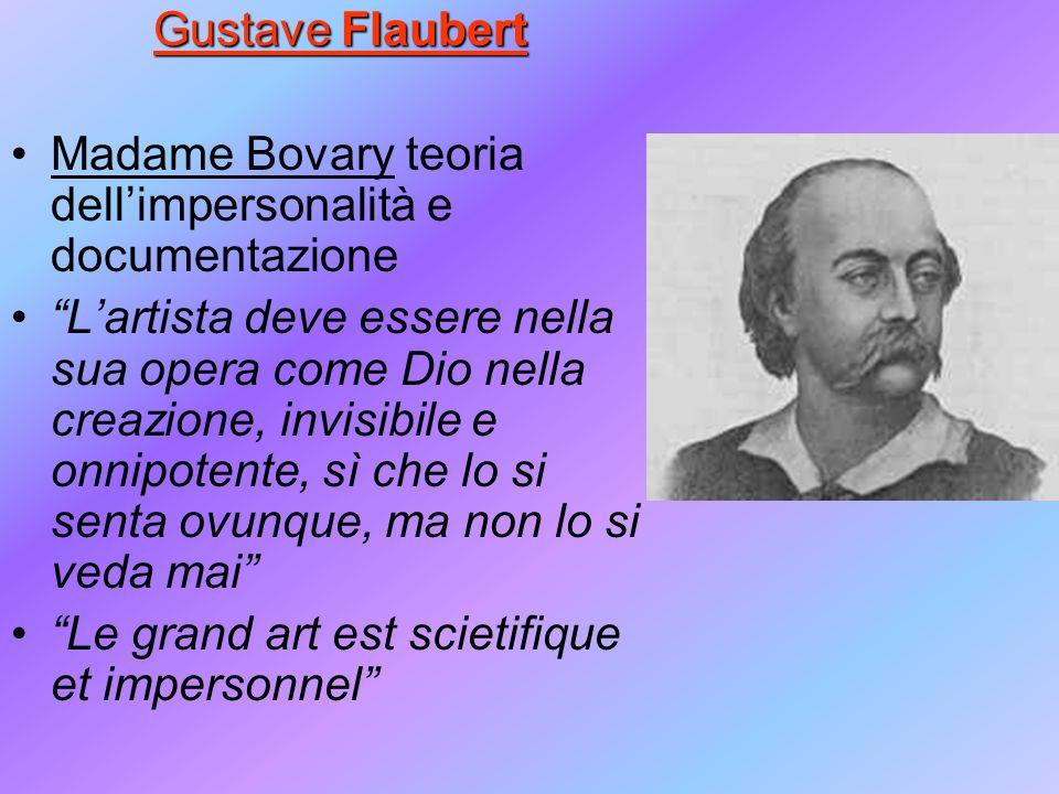 Gustave Flaubert Madame Bovary teoria dellimpersonalità e documentazione Lartista deve essere nella sua opera come Dio nella creazione, invisibile e o