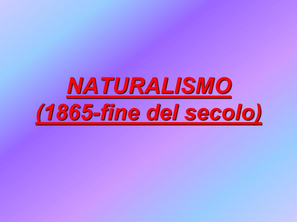 NATURALISMO (1865-fine del secolo)