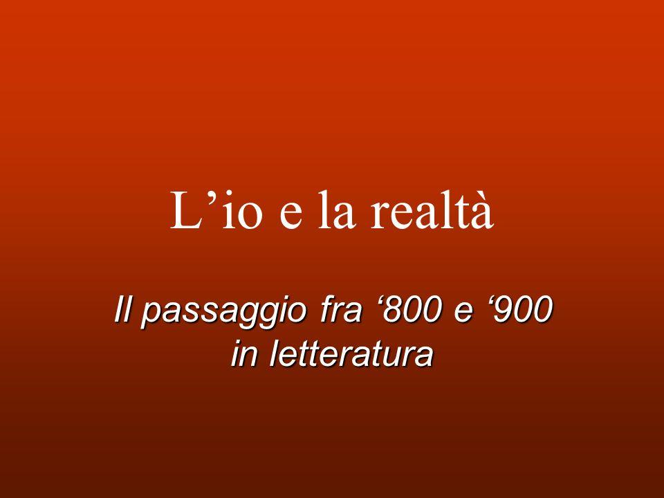 Lio e la realtà Il passaggio fra 800 e 900 in letteratura