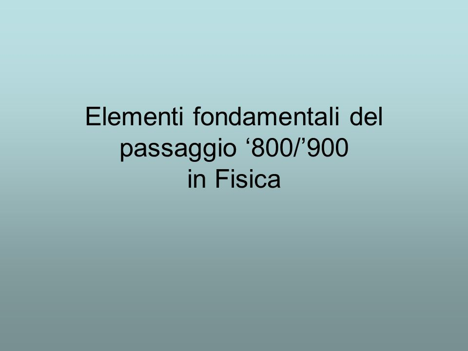 Elementi fondamentali del passaggio 800/900 in Fisica