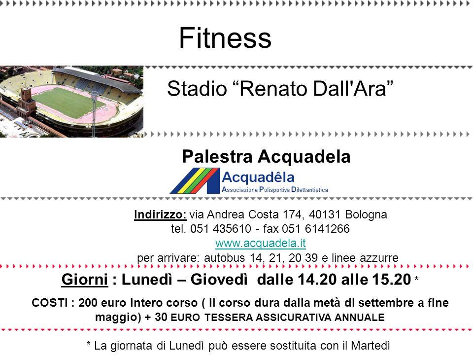 Indirizzo: via Andrea Costa 174, 40131 Bologna tel. 051 435610 - fax 051 6141266 www.acquadela.it www.acquadela.it Stadio Renato Dall'Ara * La giornat
