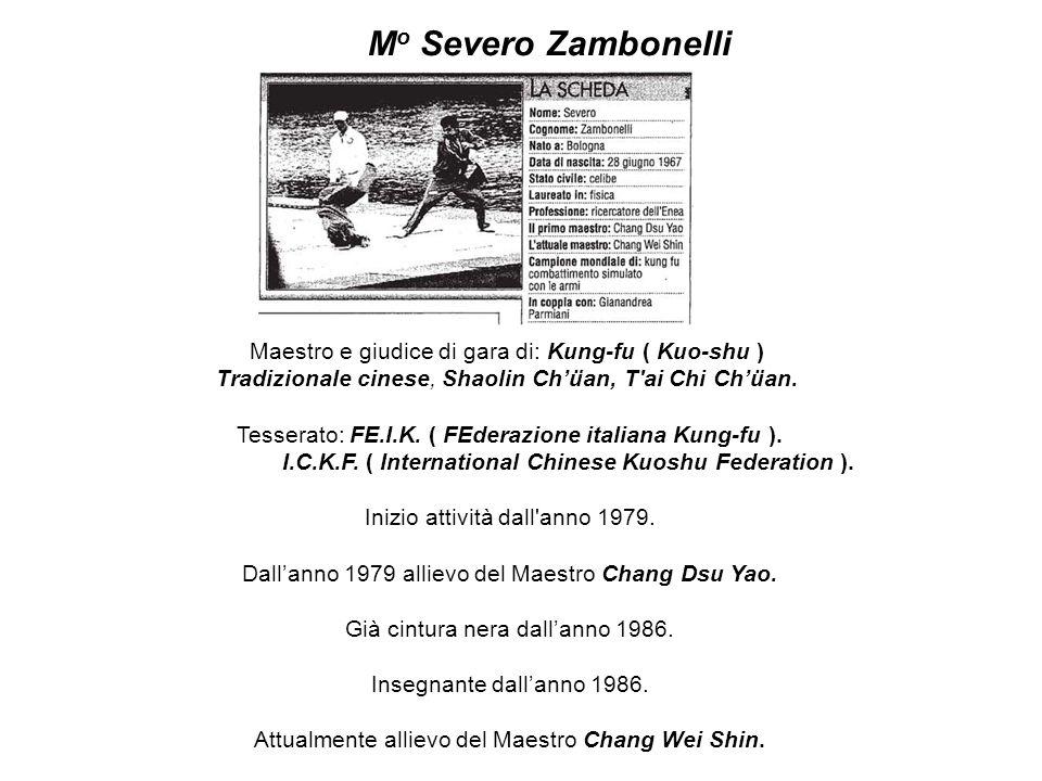 Maestro e giudice di gara di: Kung-fu ( Kuo-shu ) Tradizionale cinese, Shaolin Chüan, T'ai Chi Chüan. Tesserato: FE.I.K. ( FEderazione italiana Kung-f