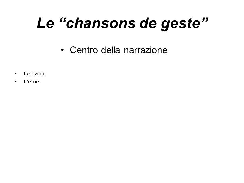 Le chansons de geste Centro della narrazione Le azioni Leroe