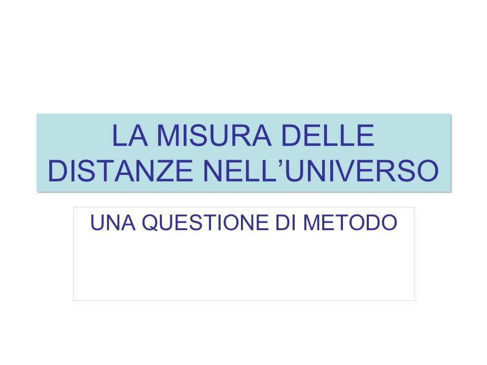 LA MISURA DELLE DISTANZE NELLUNIVERSO UNA QUESTIONE DI METODO