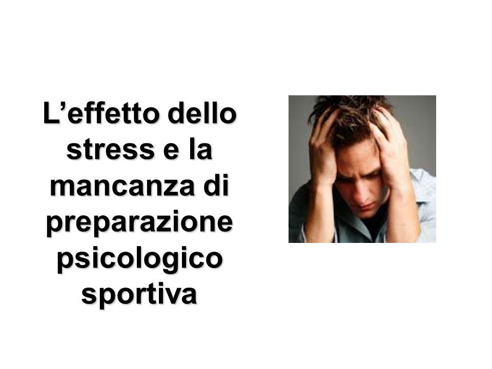 Leffetto dello stress e la mancanza di preparazione psicologico sportiva