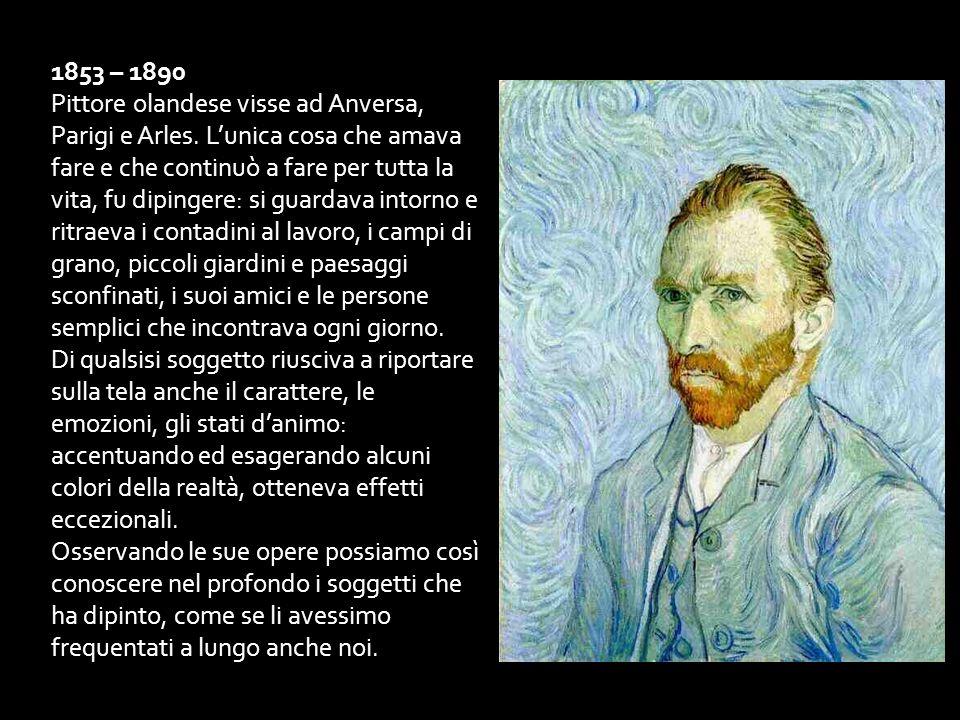 Van Gogh viveva in un piccolo paesino della Francia e si dedicava allattività che più gli piaceva, dipingere.