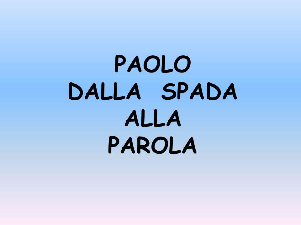 PAOLO DALLA SPADA ALLA PAROLA