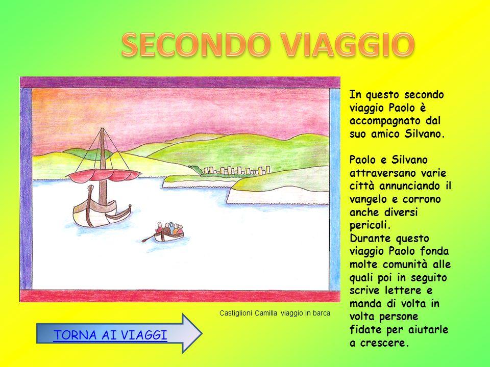 In questo secondo viaggio Paolo è accompagnato dal suo amico Silvano.