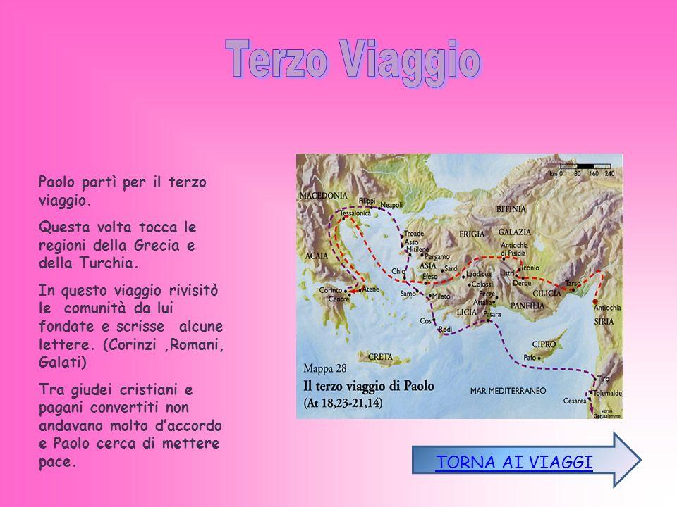 Paolo partì per il terzo viaggio.Questa volta tocca le regioni della Grecia e della Turchia.
