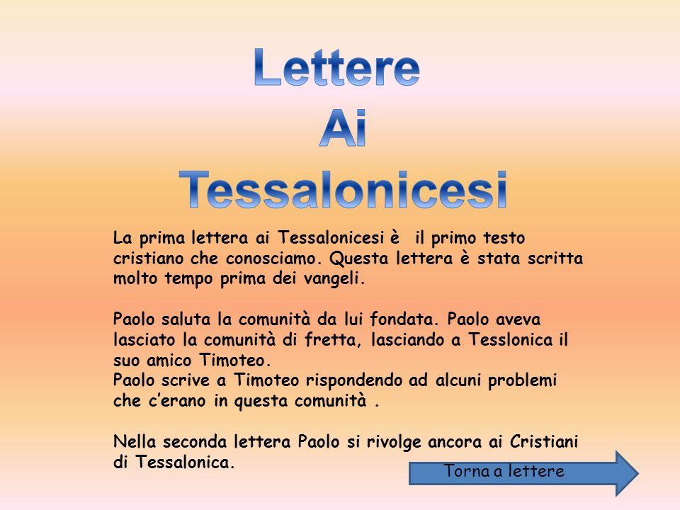 La prima lettera ai Tessalonicesi è il primo testo cristiano che conosciamo.