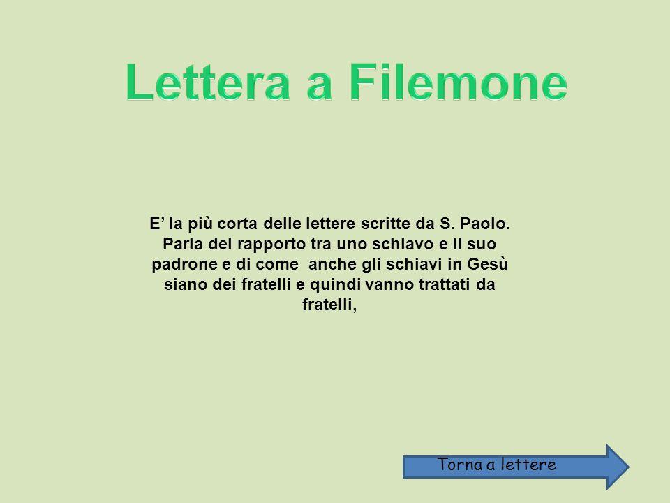 E la più corta delle lettere scritte da S.Paolo.