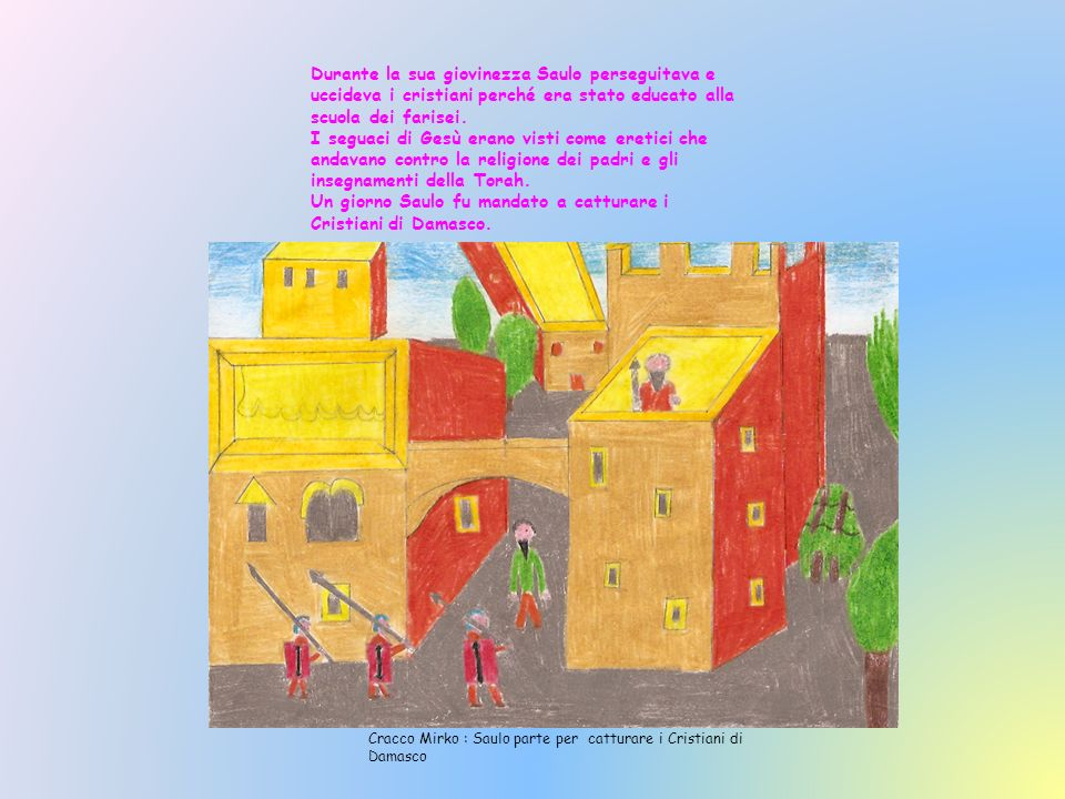 Mentre Saulo camminava verso Damasco gli apparve davanti una luce accecante, il cavallo simpennò ed egli cade a terra.