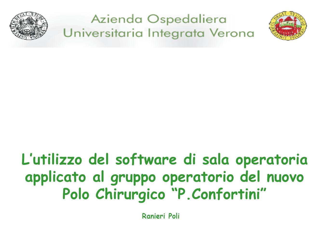 Lutilizzo del software di sala operatoria applicato al gruppo operatorio del nuovo Polo Chirurgico P.Confortini Ranieri Poli