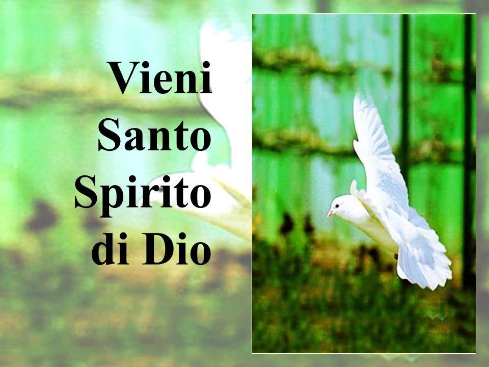 Vieni Santo Spirito di Dio