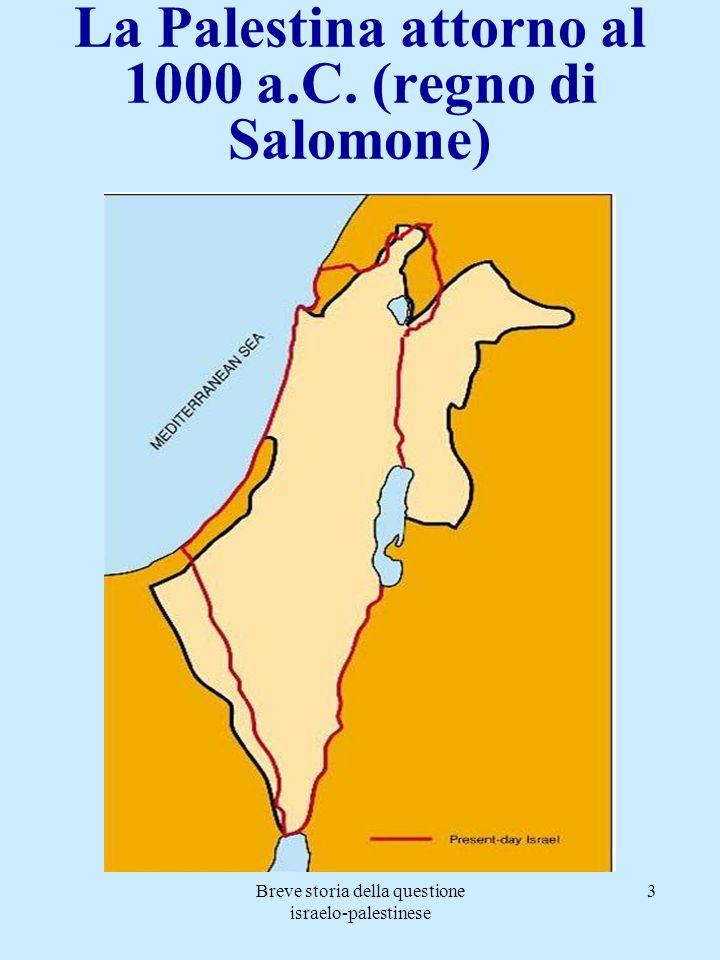 Breve storia della questione israelo-palestinese 4 Premessa: dalla diaspora al mandato inglese La Diaspora indica la dispersione nel mondo degli Ebrei avvenuta a partire dal 70 d.C.