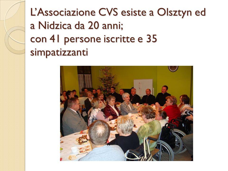LAssociazione CVS esiste a Olsztyn ed a Nidzica da 20 anni; con 41 persone iscritte e 35 simpatizzanti
