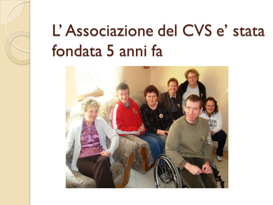 L Associazione del CVS e stata fondata 5 anni fa