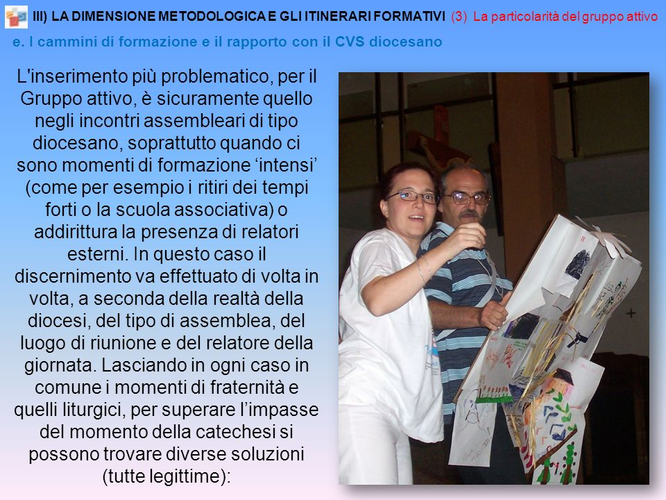 III) LA DIMENSIONE METODOLOGICA E GLI ITINERARI FORMATIVI (3) La particolarità del gruppo attivo e.
