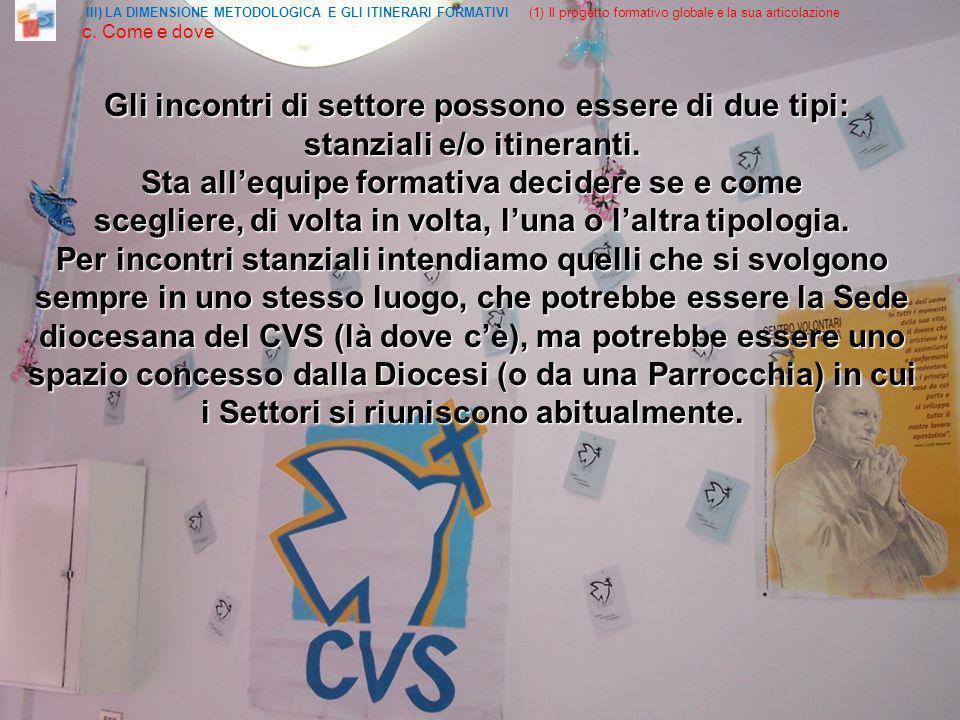III) LA DIMENSIONE METODOLOGICA E GLI ITINERARI FORMATIVI (1) Il progetto formativo globale e la sua articolazione c.