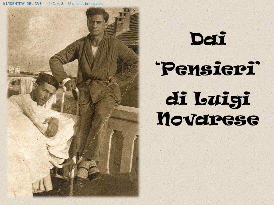 Dai Pensieri di Luigi Novarese I) LIDENTITA DEL CVS - (1) C. V. S. – Un mondo in tre parole