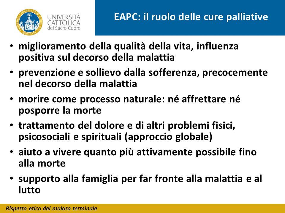 Rispetto etica del malato terminale EAPC: il ruolo delle cure palliative miglioramento della qualità della vita, influenza positiva sul decorso della