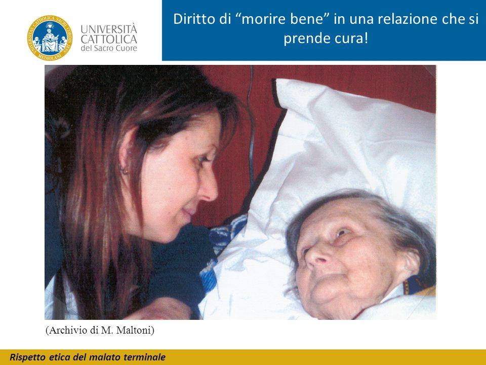 Rispetto etica del malato terminale Diritto di morire bene in una relazione che si prende cura! (Archivio di M. Maltoni)