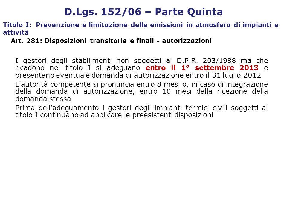 I gestori degli stabilimenti non soggetti al D.P.R. 203/1988 ma che ricadono nel titolo I si adeguano entro il 1° settembre 2013 e presentano eventual