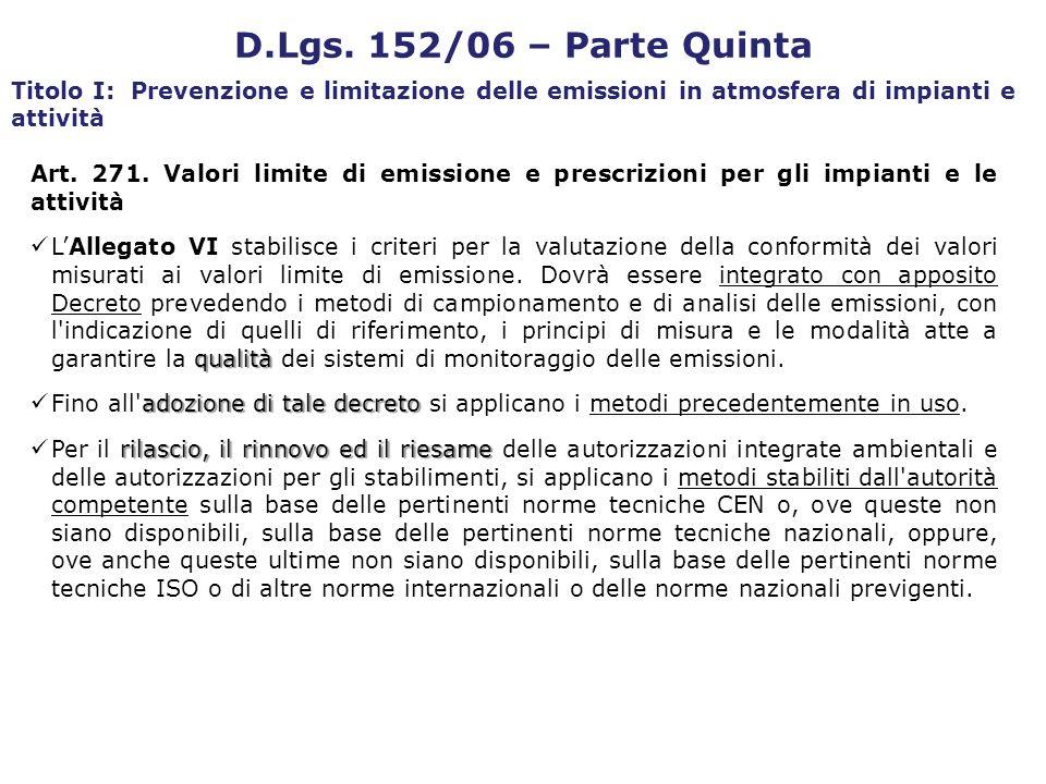 Art. 271. Valori limite di emissione e prescrizioni per gli impianti e le attività qualità LAllegato VI stabilisce i criteri per la valutazione della