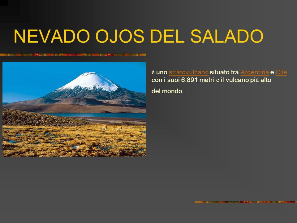NEVADO OJOS DEL SALADO è uno stratovulcano situato tra Argentina e Cile, stratovulcano Argentina Cile con i suoi 6.891 metri è il vulcano pi ù alto de