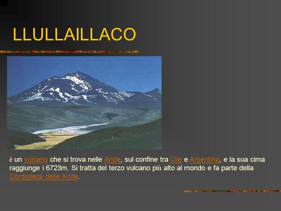 LLULLAILLACO è un vulcano che si trova nelle Ande, sul confine tra Cile e Argentina, e la sua cima vulcano Ande Cile Argentina raggiunge i 6723m. Si t
