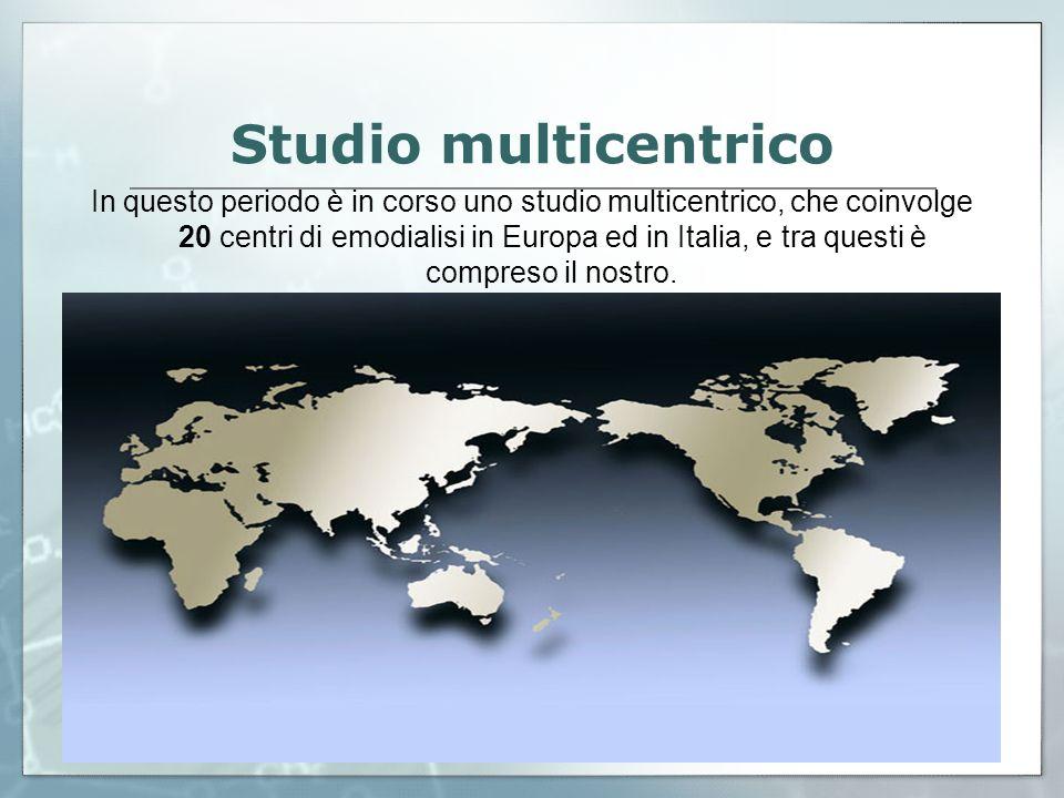 15/01/2014 6 Studio multicentrico In questo periodo è in corso uno studio multicentrico, che coinvolge 20 centri di emodialisi in Europa ed in Italia,