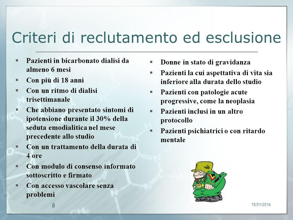 15/01/2014 8 Criteri di reclutamento ed esclusione Donne in stato di gravidanza Pazienti la cui aspettativa di vita sia inferiore alla durata dello st