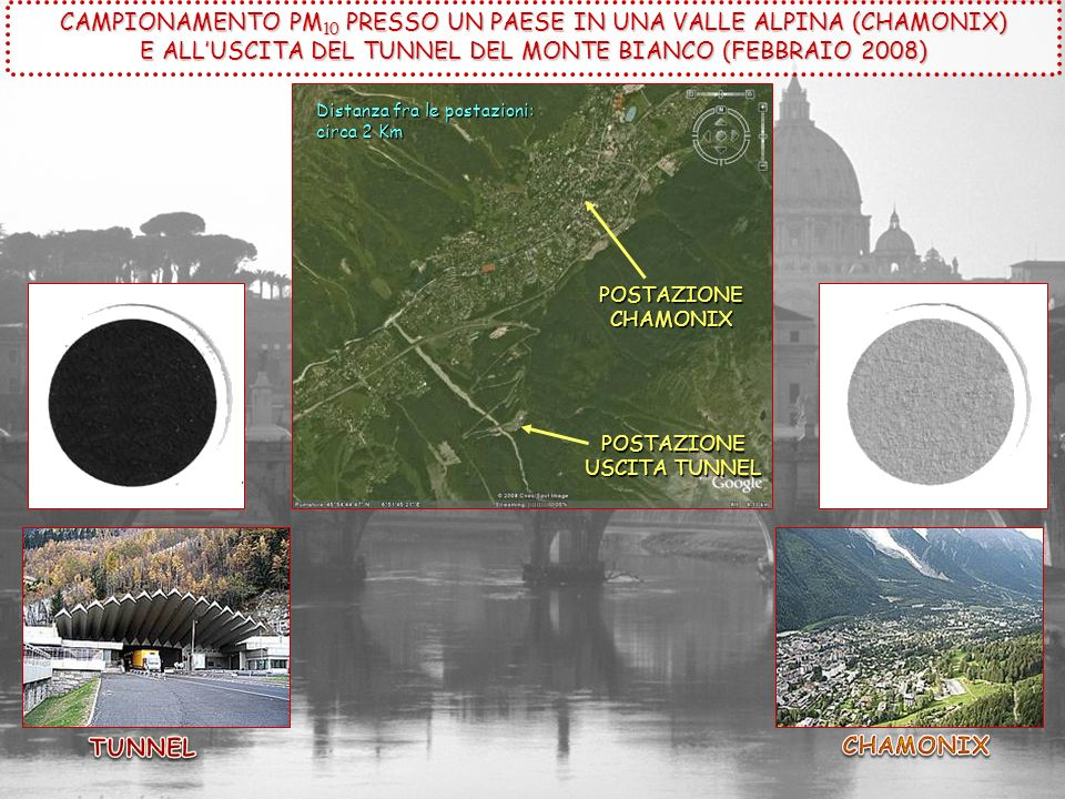 CAMPIONAMENTO PM 10 PRESSO UN PAESE IN UNA VALLE ALPINA (CHAMONIX) E ALLUSCITA DEL TUNNEL DEL MONTE BIANCO (FEBBRAIO 2008) POSTAZIONE USCITA TUNNEL PO