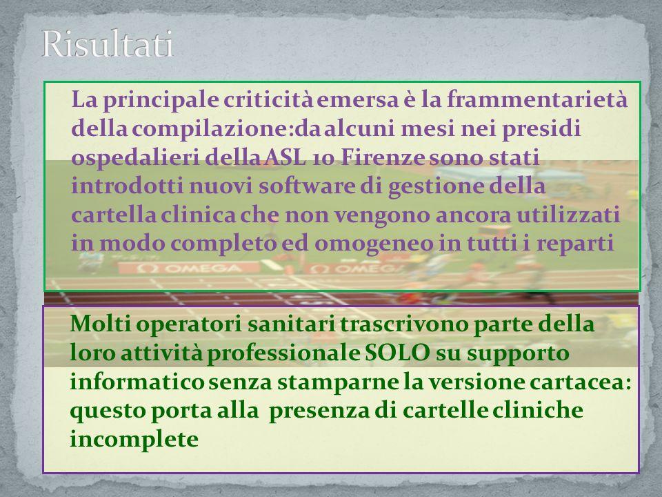 La principale criticità emersa è la frammentarietà della compilazione:da alcuni mesi nei presidi ospedalieri della ASL 10 Firenze sono stati introdott