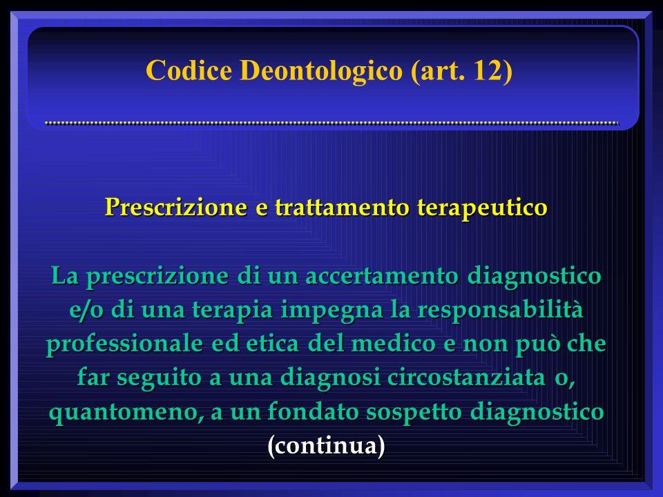 Prescrizione e trattamento terapeutico La prescrizione di un accertamento diagnostico e/o di una terapia impegna la responsabilità professionale ed et