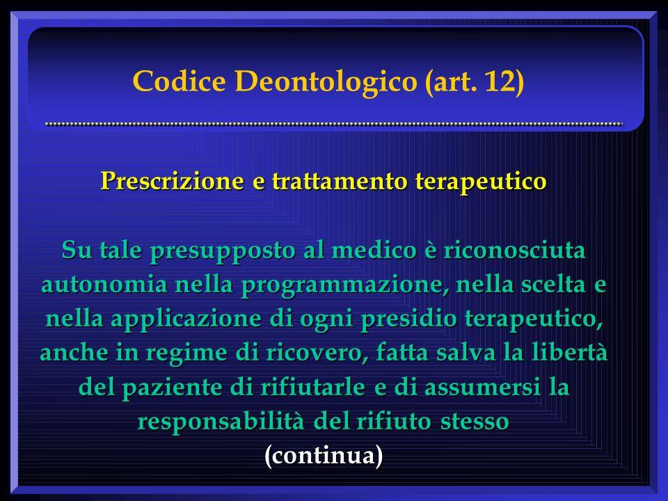Prescrizione e trattamento terapeutico Su tale presupposto al medico è riconosciuta autonomia nella programmazione, nella scelta e nella applicazione