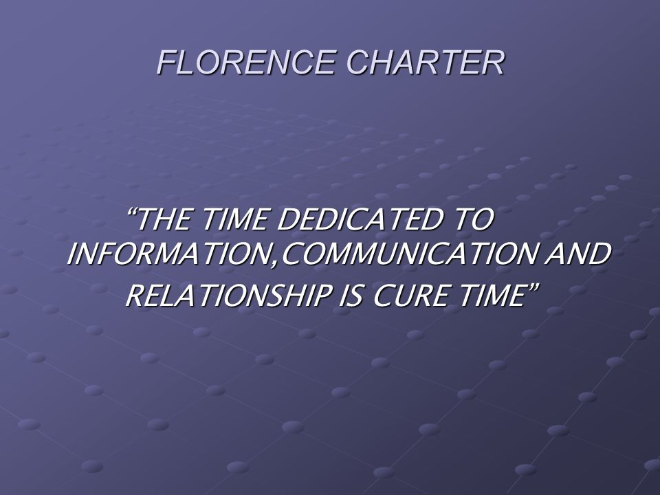 FLORENCE CHARTER THE TIME DEDICATED TO INFORMATION,COMMUNICATION AND THE TIME DEDICATED TO INFORMATION,COMMUNICATION AND RELATIONSHIP IS CURE TIME REL