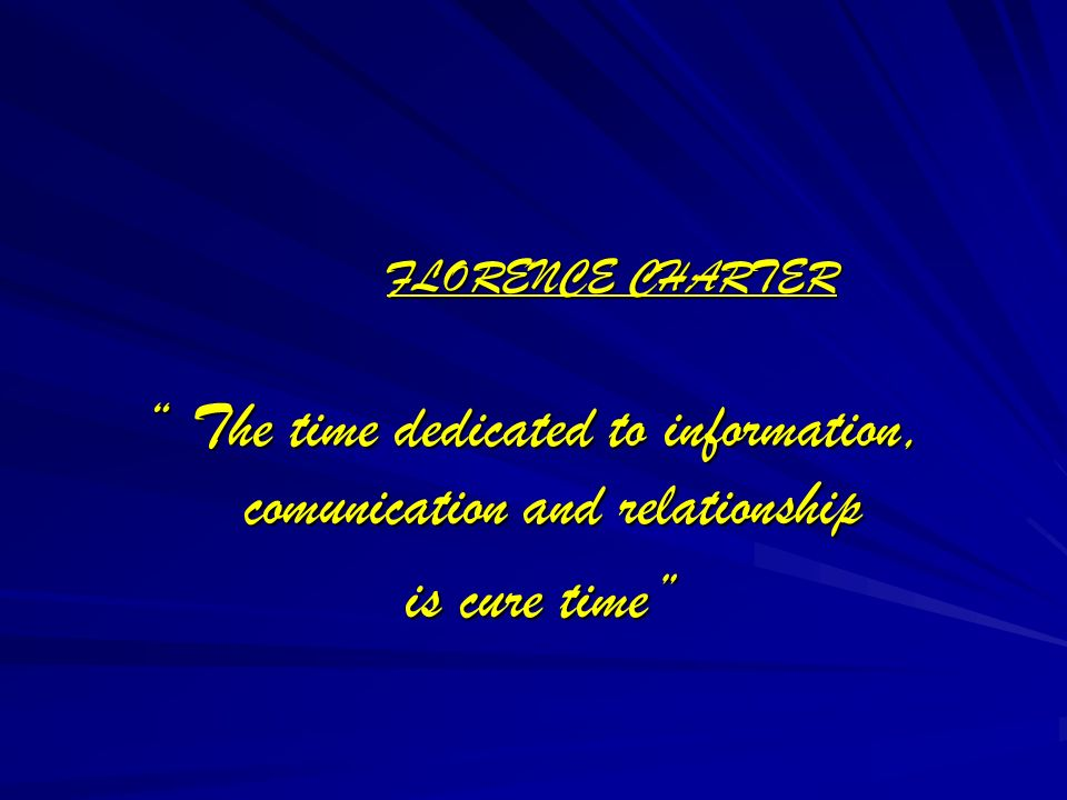 FLORENCE CHARTER FLORENCE CHARTER The time dedicated to information, comunication and relationship The time dedicated to information, comunication and