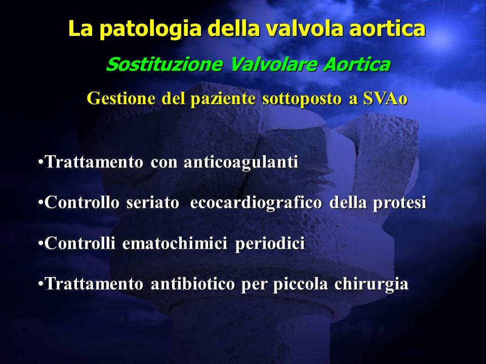 Trattamento con anticoagulantiTrattamento con anticoagulanti Controllo seriato ecocardiografico della protesiControllo seriato ecocardiografico della