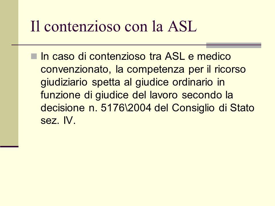 Il contenzioso con la ASL In caso di contenzioso tra ASL e medico convenzionato, la competenza per il ricorso giudiziario spetta al giudice ordinario