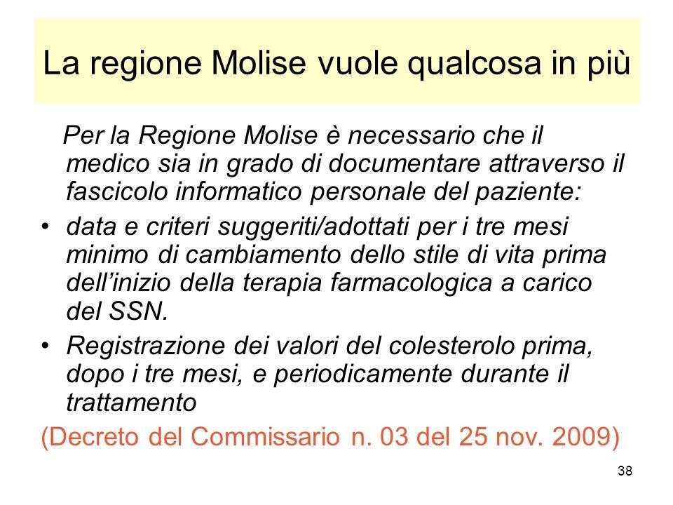 38 La regione Molise vuole qualcosa in più Per la Regione Molise è necessario che il medico sia in grado di documentare attraverso il fascicolo inform