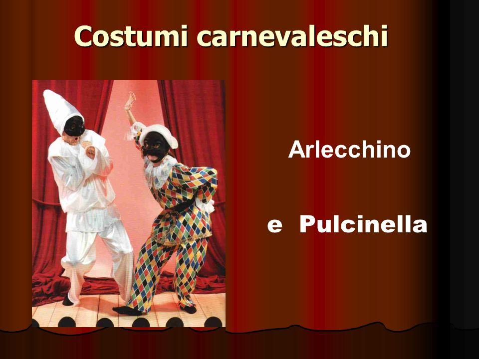 Costumi carnevaleschi e Pulcinella Arlecchino